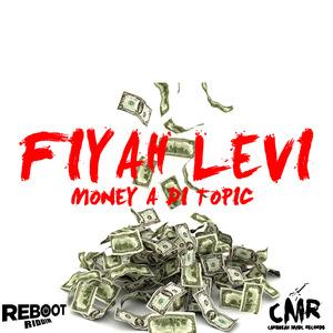 FIYAH LEVI - Money A Di Topic
