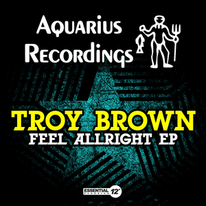TROY BROWN - Feel Allright EP