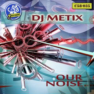 DJ METIX - Our Noise