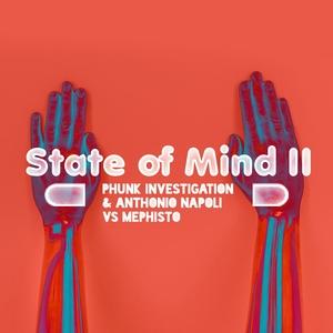 PHUNK INVESTIGATION/ANTHONIO NAPOLI vs MEPHISTO - State Of Mind II