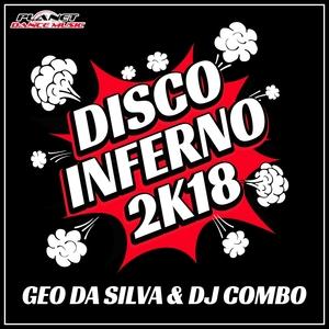 GEO DA SILVA & DJ COMBO - Disco Inferno 2K18