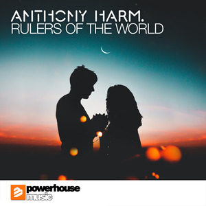ANTHONY HARM - Rulers Of The World