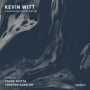 KEVIN WITT - Raindrop
