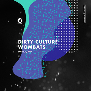 DIRTY CULTURE - Wombats