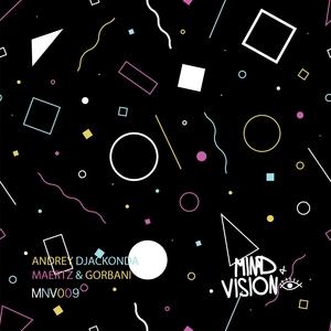 ANDREY DJACKONDA/MAERTZ & GORBANI - Vision Series Vol 3