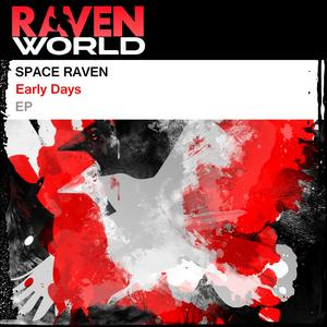 SPACE RAVEN - Early Days EP