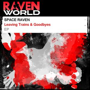 SPACE RAVEN - Leaving Trains & Goodbyes EP