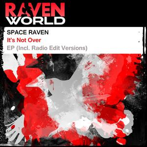 SPACE RAVEN - It's Not Over EP