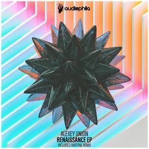 ALEXEY UNION - Renaissance EP