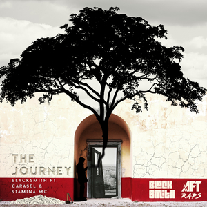BLACKSMITH feat CARASEL & STAMINA MC - The Journey