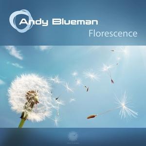 ANDY BLUEMAN - Florescence