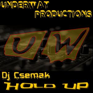 DJ CSEMAK - Hold Up