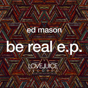 ED MASON - Be Real