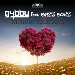 G4BBY feat BAZZBOYZ - Without Your Love