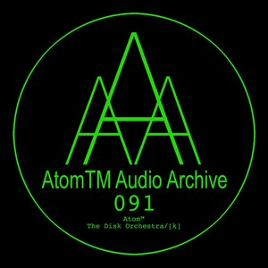 ATOMTM - The Disk Orchestra/[k]