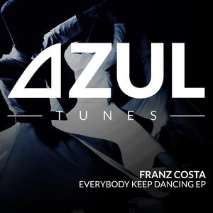 FRANZ COSTA - Everybody Keep Dancing EP