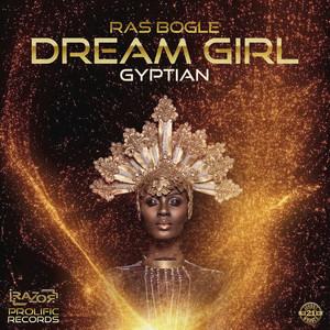 RAS BOGLE/GYPTIAN - Dream Girl