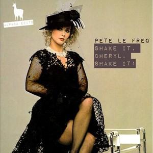 PETE LE FREQ - Shake It, Cheryl, Shake It!