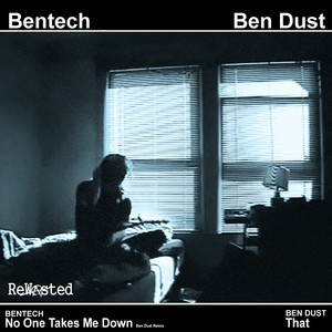 BEN DUST & BENTECH - No One Takes Me Down