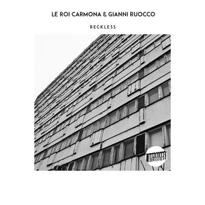 LE ROI CARMONA & GIANNI RUOCCO - Reckless