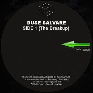 DUSE SALVARE - Side 1 (The Break Up)
