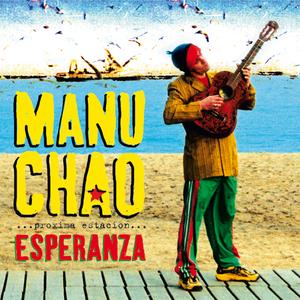MANU CHAO - PrAxxima EstaciA:n: Esperanza
