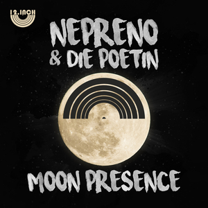NEPRENO/DIE POETIN - Moon Presence