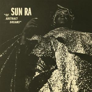 SUN RA - Of Abstract Dreams