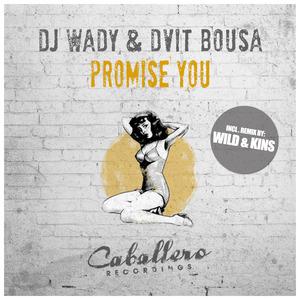 DJ WADY & DVIT BOUSA - Promise You