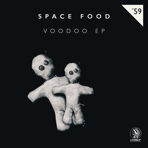SPACE FOOD - Voodoo EP