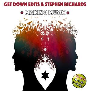 GET DOWN EDITS & STEPHEN RICHARDS - Making Music EP