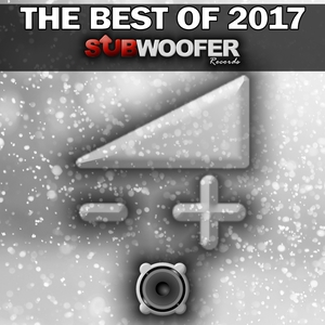 VARIOUS - Subwoofer Records The Best Of 2017