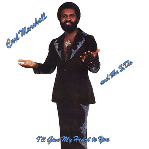 CARL MARSHALL/THE SD'S - I'll Give My Heart To You