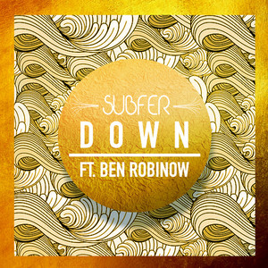 SUBFER feat BEN ROBINOW - Down