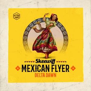 SKEEWIFF - Mexican Flyer/Delta Dawn