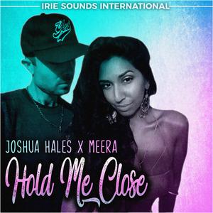 JOSHUA HALES & MEERA - Hold Me Close