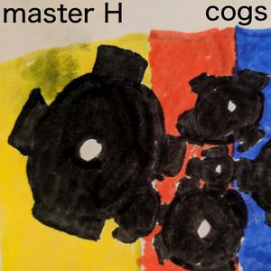 MASTER H - Cogs