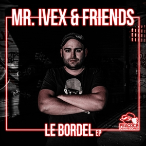 MR IVEX - Le Bordel