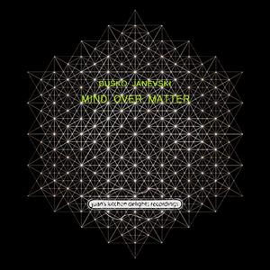 DUSKO JANEVSKI - Mind Over Matter