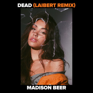 MADISON BEER - Dead (Laibert Remix)