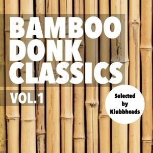 KLUBBHEADS/DRUNKENMUNKY - Bamboo Donk Classics Vol 1