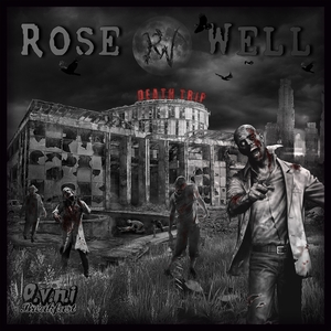 ROSE WELL - Death Trip