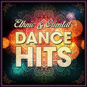 VARIOUS - Ethnic & Oriental Dance Hits