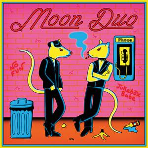MOON DUO - Jukebox Babe/No Fun