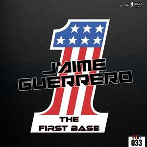JAIME GUERRERO - The First Base