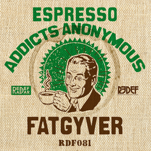 FATGYVER - Espresso Addicts Anonymous