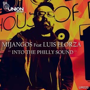 MIJANGOS feat LUIS ELORZA - Into The Philly Sound