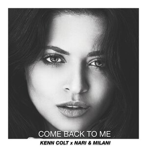 KENN COLT X NARI & MILANI - Come Back To Me