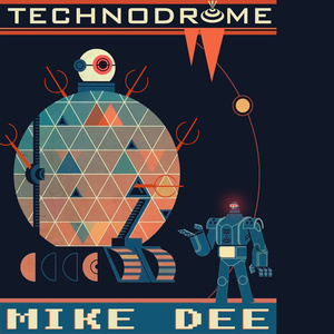 MIKE DEE - Technodrome