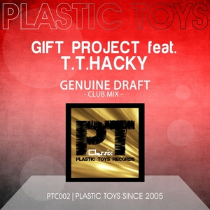 GIFT PROJECT feat TT HACKY - Genuine Draft (club mix)